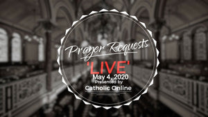 Prayer Requests Live for Monday, May 4th, 2020 HD