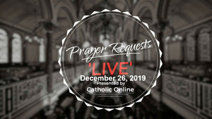 Prayer Requests Live for Thursday, December 26th, 2019 HD