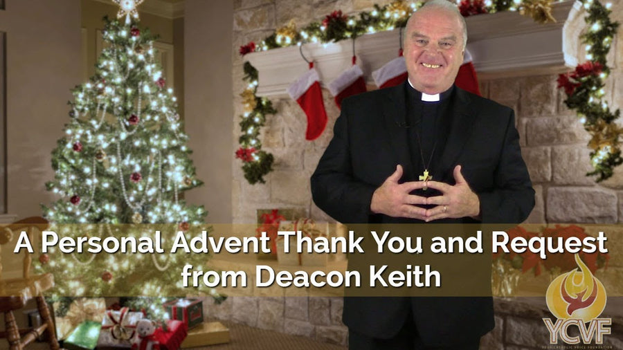 A Personal Advent Thank you and Request from Deacon Keith Fournier