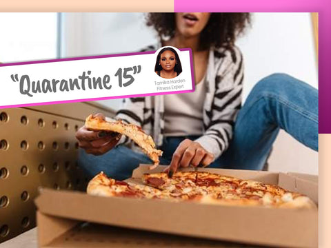 "How to Get Rid of the ""Quarantine-15"""