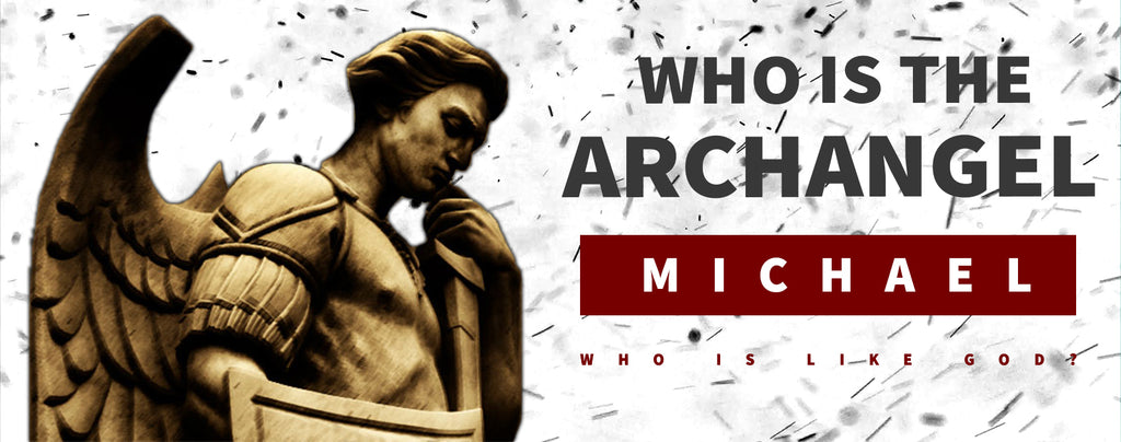 Who is the Archangel Michael ?