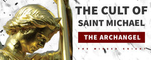The Cult of Saint Michael the Archangel