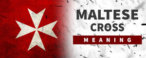 Maltese Cross Meaning : Cross of Saint John