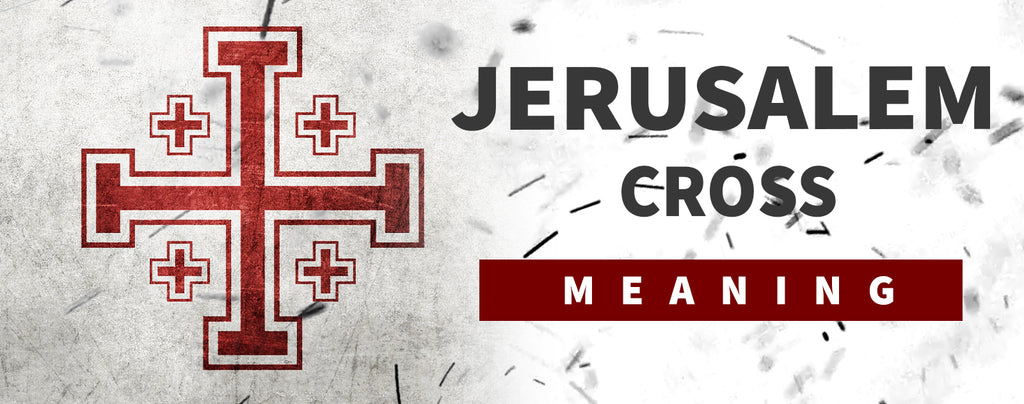 Jerusalem Cross Meaning : The Crusader's Cross