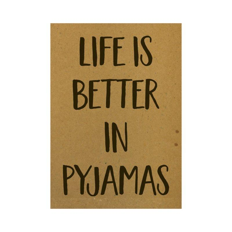 Ansichtkaart - Life is better in pyjamas