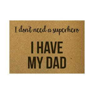 Ansichtkaart - I don't need superman I have my dad