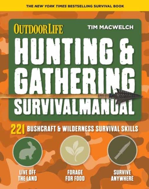 Hunting and Gathering Survival Manual : 221 Primitive and Wilderness Survival Skills