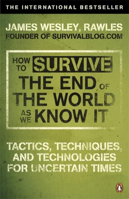 Image for How to Survive The End Of The World As We Know It : From Financial Crisis to Flu Epidemic Click to enlarge How to Survive The End Of The World As We Know It Financial Crisis to Flu Epidemic
