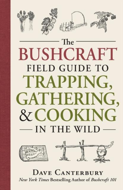 The Bushcraft Field Guide to Trapping, Gathering, and Cooking in the Wild Book