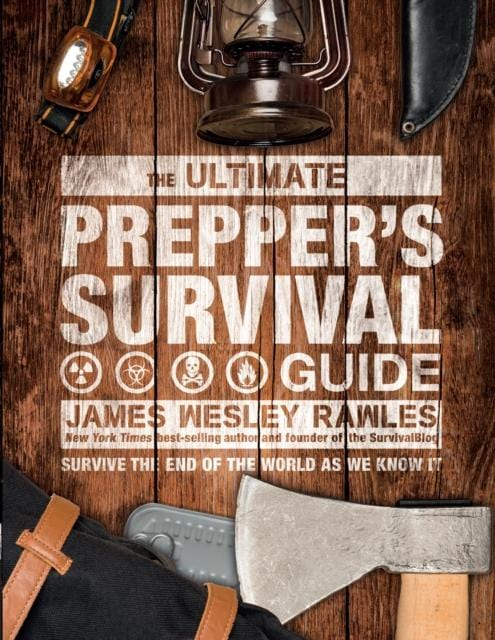 The Ultimate Prepper's Survival Guide Survive the End of the World as We Know It