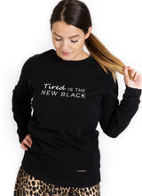 Load image into Gallery viewer, TIRED IS THE NEW BLACK Breastfeeding Sweatshirt - The Milky Tee Company