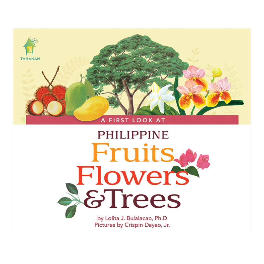 A First Look at Philippine FRUITS, FLOWERS, & TREES (Board Book Edition)