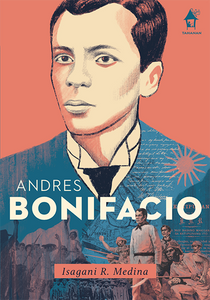 ANDRES BONIFACIO, The Great Lives Series