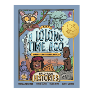 Halo-Halo Histories 1 | A LOLONG TIME AGO: A Prehistory of the Philippines