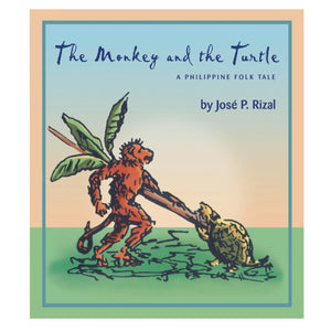 THE MONKEY AND THE TURTLE: A Philippine Folk Tale