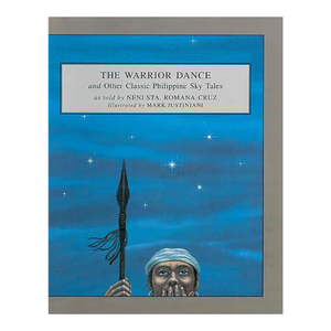 THE WARRIOR DANCE And Other Classic Philippine Sky Tales