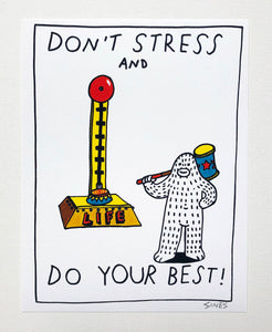Don't Stress And Do Your Best - 8.5 x 11 inch signed print