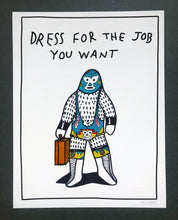 Load image into Gallery viewer, Dress For The Job You Want - 8.5 x 11 inch signed print