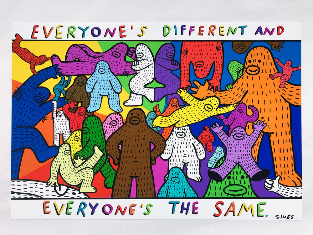 Everyone's Different and Everyone's the Same - 13 x 19 inch Signed Print