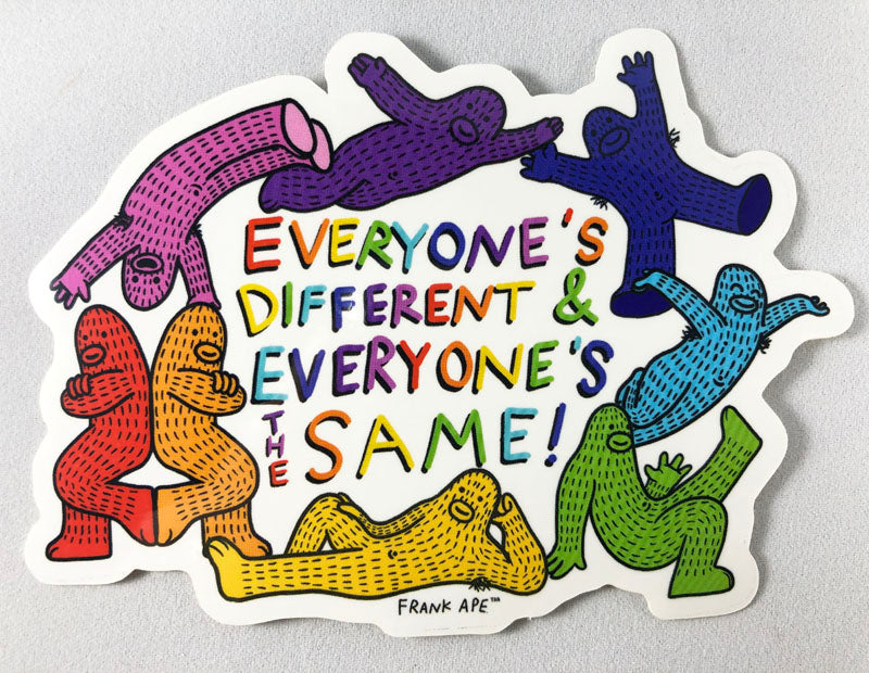 Everyone's Different & Everyone's The Same - Sticker