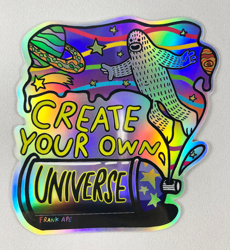 Create Your Own Universe - Holographic Sticker