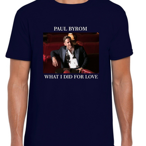 WHAT I DID FOR LOVE - T-SHIRT