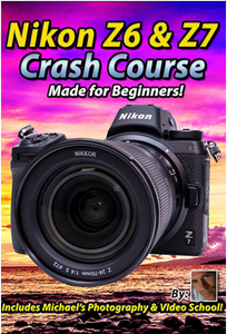 Nikon Z6 / Z7 Crash Course