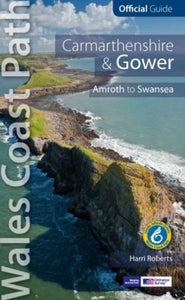 Official Guide - Wales Coast Path: Carmarthen Bay and Gower - Tenby to Swansea