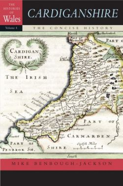 The Histories of Wales: Cardiganshire - The Concise History