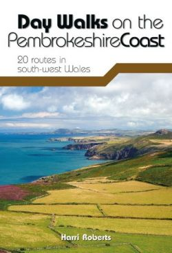 Day Walks on the Pembrokeshire Coast - 20 Routes in South-West Wales