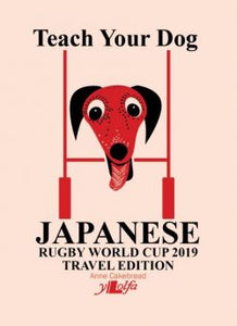 Teach Your Dog Japanese - Rugby World Cup 2019 Travel Edition