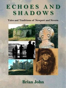 Echoes and Shadows – Tales and Traditions of Newport and Nevern