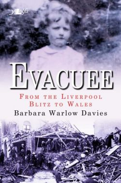Evacuee - From the Liverpool Blitz to Wales