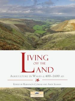 Living off the Land | Agriculture in Wales c. 400 - 1600 AD
