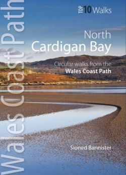 Top 10 Walks - Wales Coast Path: Cardigan Bay North