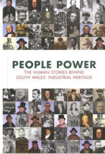 People Power - The Human Stories Behind South Wales' Industrial Heritage