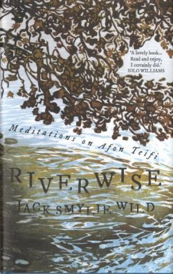 Riverwise - Meditations on Afon Teifi