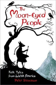 The Moon-Eyed People - Folk Tales from Welsh America