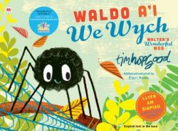 Waldo a'i We Wych / Walter's Wonderful Web