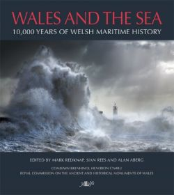 Wales and the Sea - 10,000 Years of Welsh Maritime History