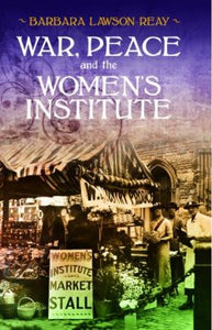 War, Peace and the Women's Institute