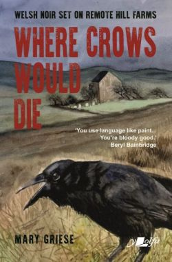 Where Crows Would Die - Welsh Noir Set on Remote Hill Farms