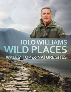 Wild Places - Wales' Top 40 Nature Sites