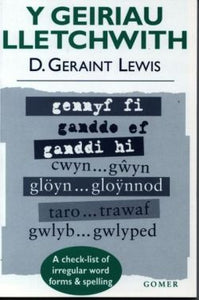 Y Geiriau Lletchwith - A Check-List of Irregular Word Forms and Spelling