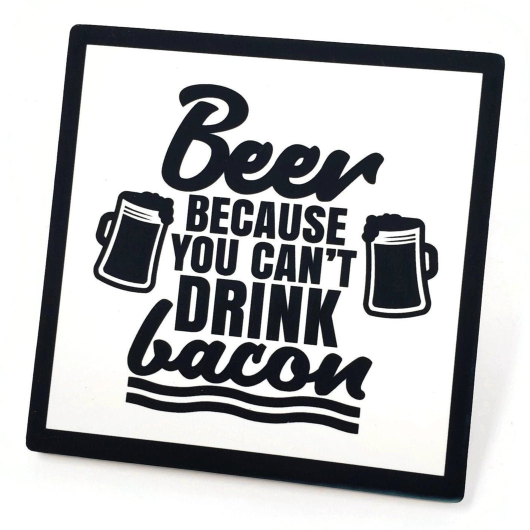 Beer Because You Can't Drink Bacon Sandstone Coaster