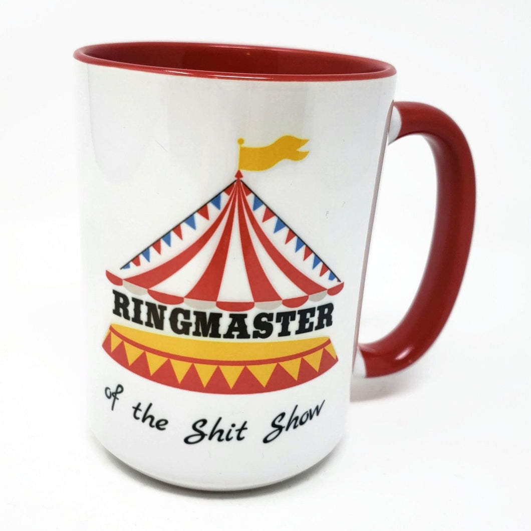 15 oz Extra Large Coffee Mug - Ringmaster of the Shit Show