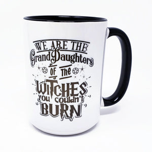 15 oz Extra Large Coffee Mug - Witches you Couldn't Burn