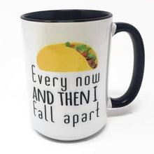 Load image into Gallery viewer, 15 oz Extra Large Coffee Mug - Every Now and Then I Fall Apart