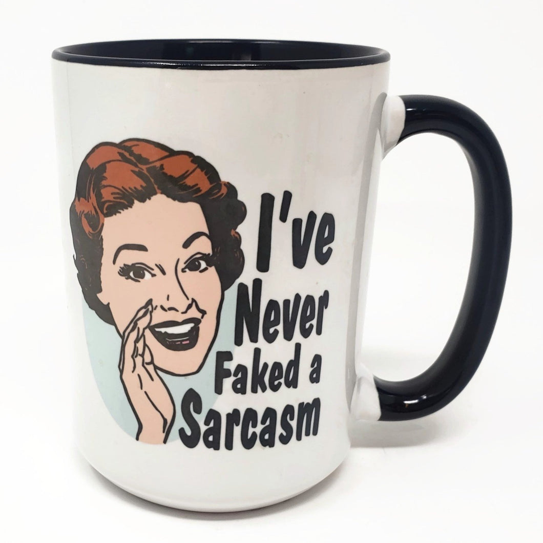 15 oz Extra Large Coffee Mug - Never Faked a Sarcasm