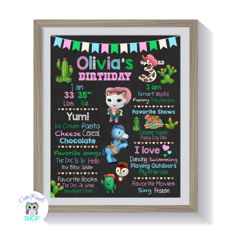 Sheriff Callie Birthday sign, Sheriff Callie chalkboard sign with milestones for child. Cute Sheriff Callie, Sparky, Toby and Deputy Peck in a chalkboard background with pink, turquoise, green and cute cactus, framed